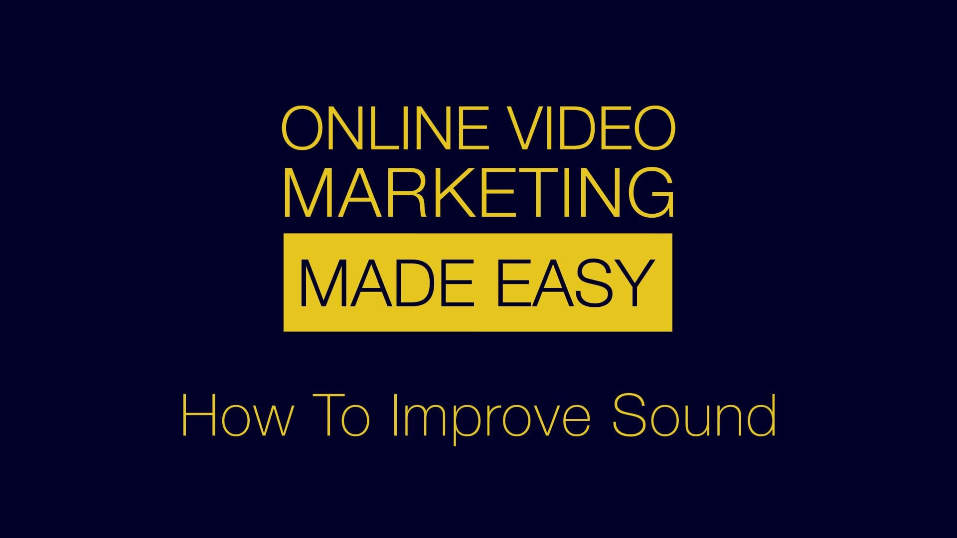 Online Video Marketing Tutorial: Is sound really that important?